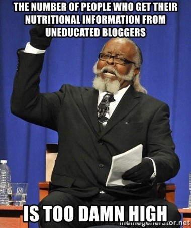 Rent Is Too Damn High - The number of people who get their nutritional information from uneducated bloggers IS TOO DAMN HIGH
