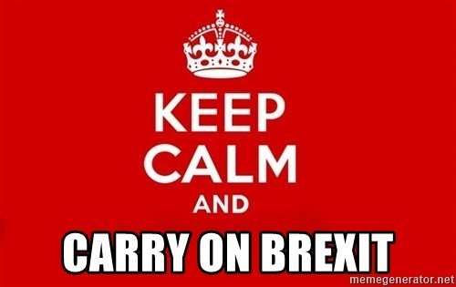 Keep Calm 3 -  CARRY ON BREXIT