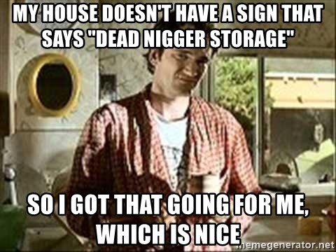 My House Doesn T Have A Sign That Says Dead Storage So I Got Going For Me Which Is Nice Jimmy Pulp Fiction