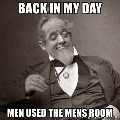 1889 [10] guy - back in my day men used the mens room