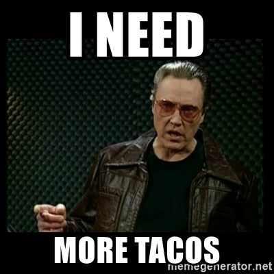 Christopher Walken Cowbell - I need more tacos