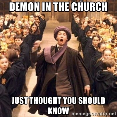 professor quirrell - Demon in the church  Just Thought you should know