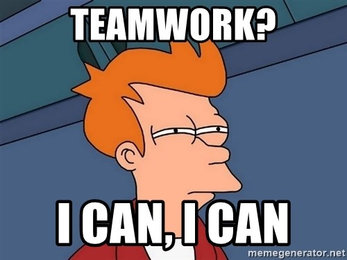 Futurama Fry - Teamwork? I can, I can