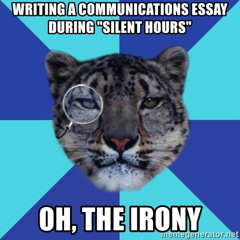 writing a communications essay during silent hours oh the irony writing a communications essay during silent hours oh the irony writer leopard