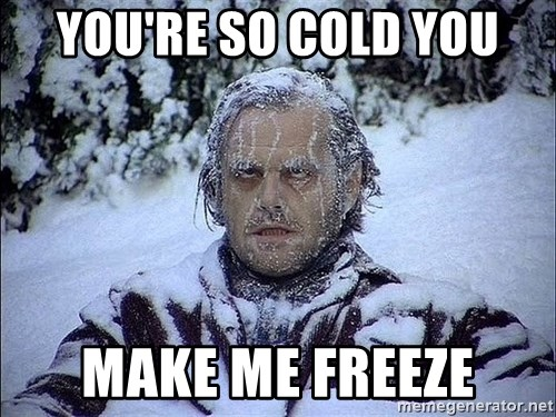 youre so cold you make me freeze you're so cold you make me freeze frozen jack nicholson shining,So Cold Meme