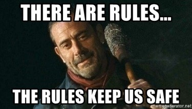 there are rules the rules keep us safe there are rules the rules keep us safe bad negan! meme,Negan Meme Generator