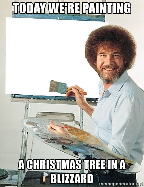 Bob Ross - today we're painting a christmas tree in a blizzard