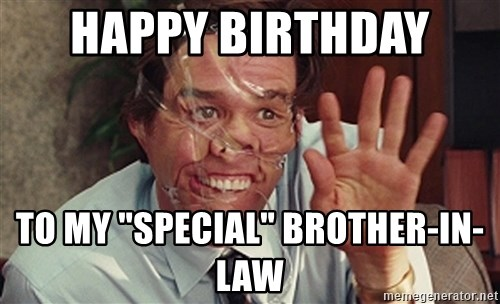 Funny Birthday Meme For Brother In Law : Brother in law meme images charming new year