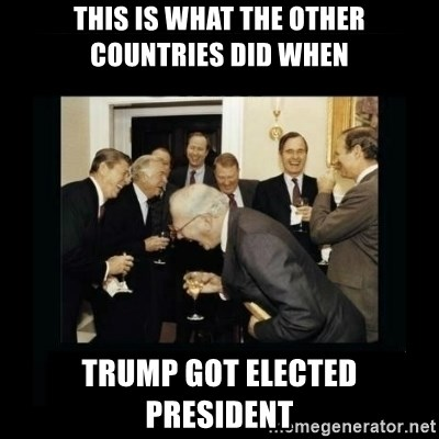 Rich Men Laughing - THIS IS WHAT THE OTHER COUNTRIES DID WHEN TRUMP GOT ELECTED PRESIDENT