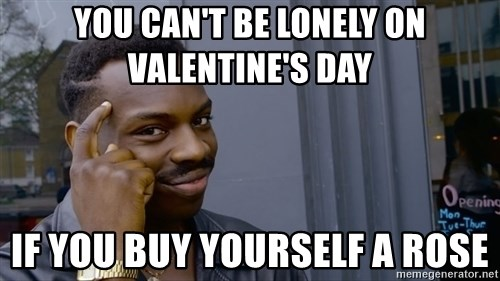 Image result for lonely valentines day memes
