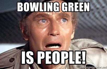 Soylent green - Bowling green Is people!