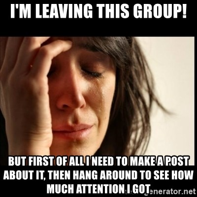 I M Leaving This Group But First Of All I Need To Make A Post About