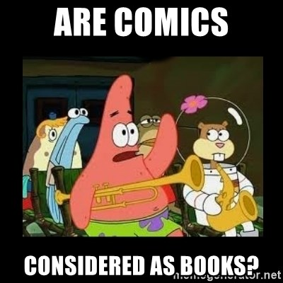 Patrick Star Instrument - are Comics considered as Books?