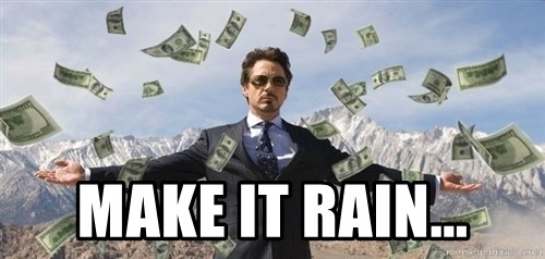 Image result for make it rain meme