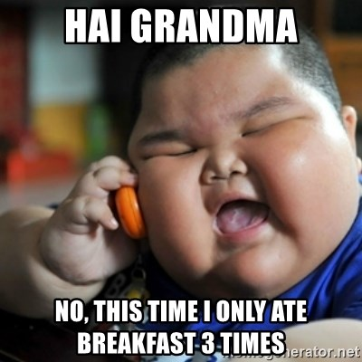 fat chinese kid - hai grandma no, this time i only ate breakfast 3 times