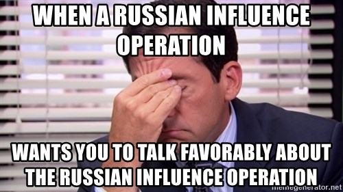 10564 - When a russian influence operation wants you to talk favorably about the russian influence operation