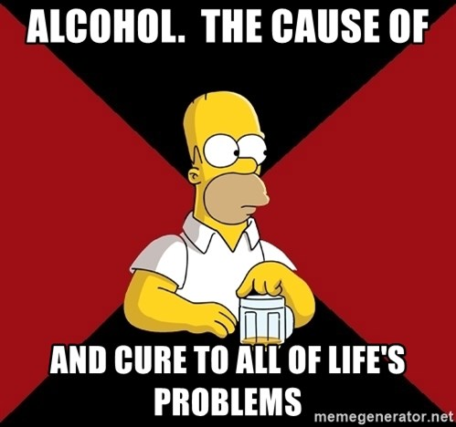Homer Jay Simpson - Alcohol.  The cause of and cure to all of life's problems