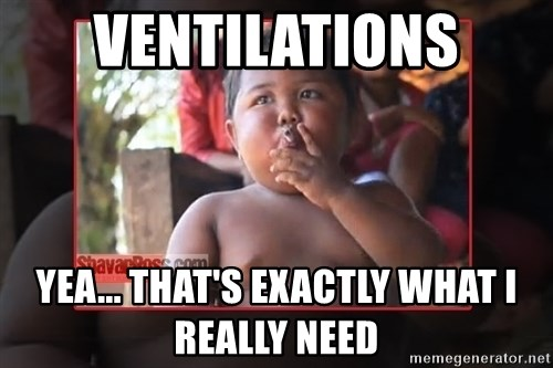 ventilations yea thats exactly what i really need ventilations yea that's exactly what i really need smoking,Smoking Baby Meme