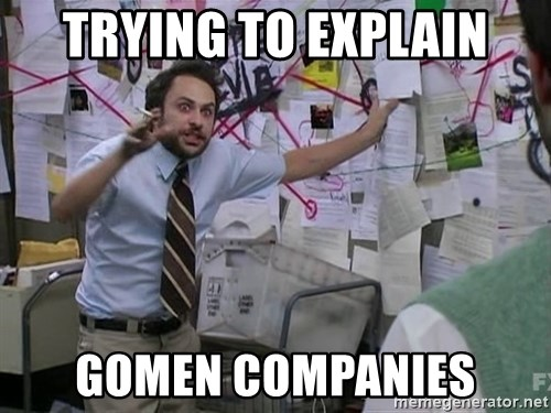 Me trying to explain - trying to explain gomen companies
