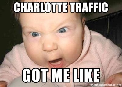 Angry baby - Charlotte traffic Got me like