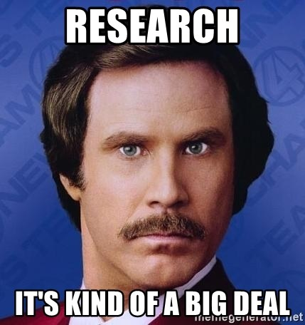 Ron Burgundy - Research It's kind of a big Deal