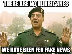 Baghdad Bob - There are no hurricanes We have been fed fake news