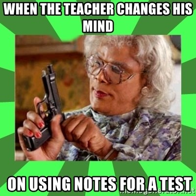 Madea - When the teacher changes his mind   on using notes for a test