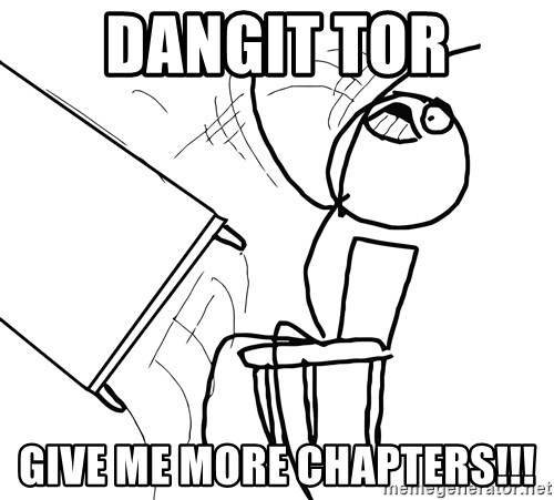 dangit-tor-give-me-more-chapters.jpg