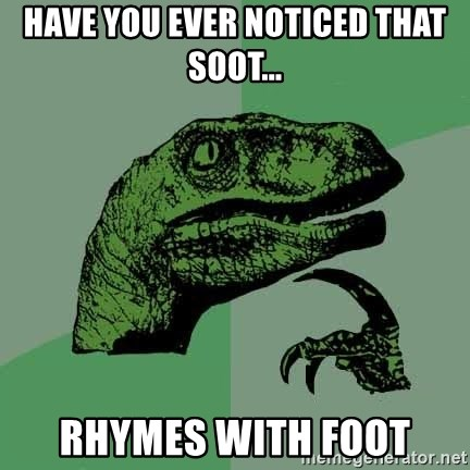 Raptor - Have you ever noticed that soOt... Rhymes with foot