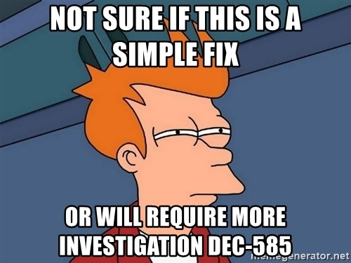 Futurama Fry - not sure if this is a simple fix or will require more investigation DEC-585