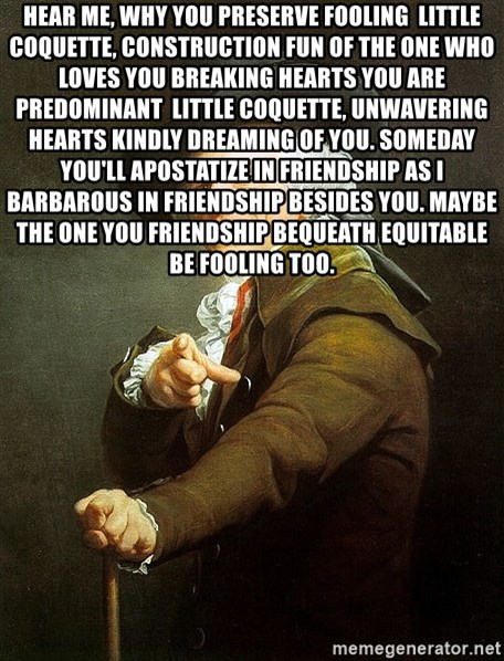 Ducreux - Hear me, why you preserve fooling  Little coquette, construction fun of the one who loves you Breaking hearts you are predominant  Little coquette, unwavering hearts kindly dreaming of you. Someday you'll apostatize in friendship as I barbarous in friendship besides you. Maybe the one you friendship bequeath equitable be fooling too.