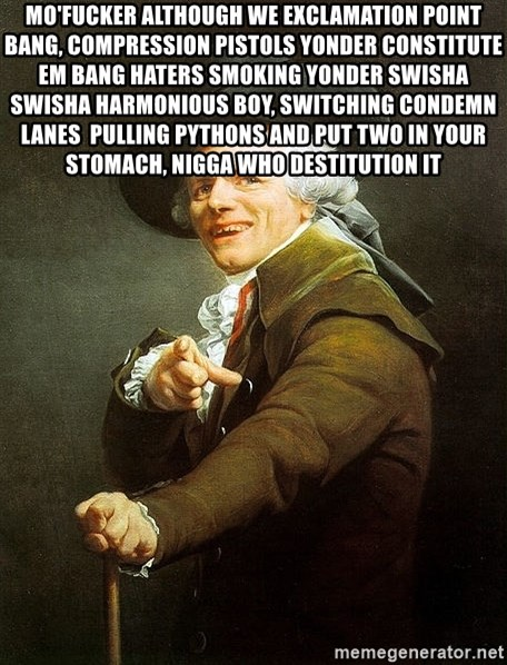 Ducreux - Mo'fucker although we exclamation point bang, compression pistols yonder constitute em bang