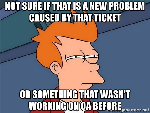 Futurama Fry - not sure if that is a new problem caused by that ticket or something that wasn't working on qa before
