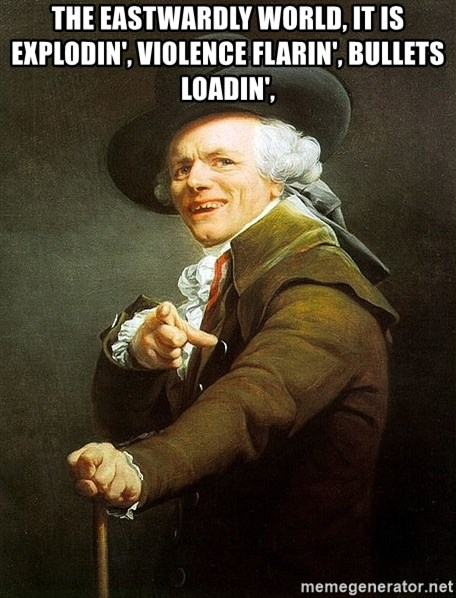 Ducreux - The eastwardly world, it is explodin', Violence flarin', bullets loadin',