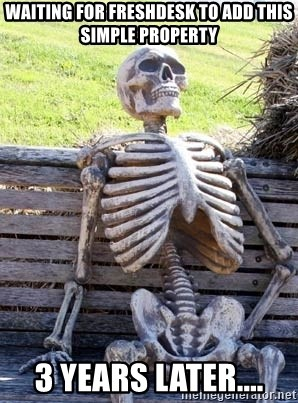 Waiting Skeleton - Waiting for freshdesk to add this simple property 3 years later....