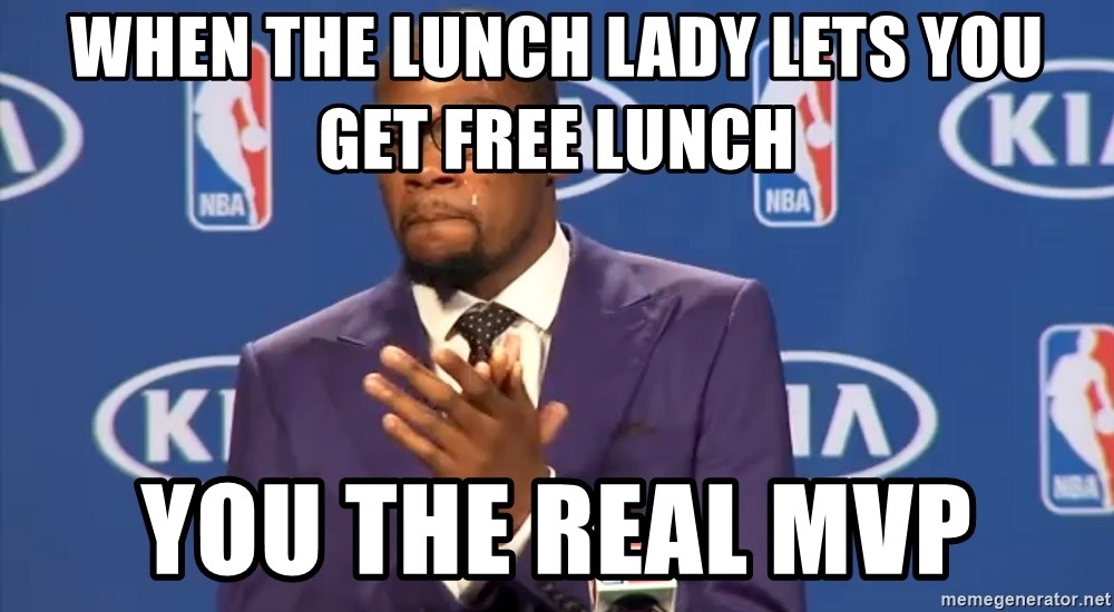 KD you the real mvp f - when the lunch lady lets you get free lunch you the real mvp