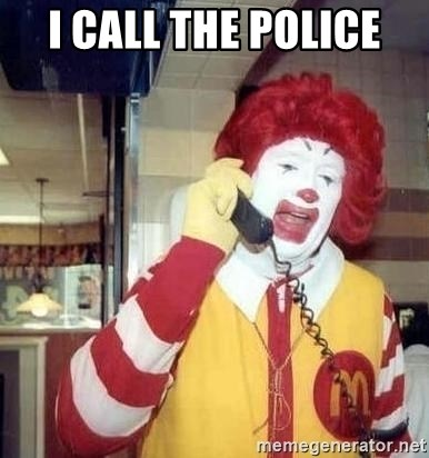 Ronald Mcdonald Call - i call the police