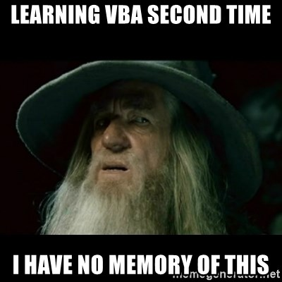 no memory gandalf - Learning vba second time i have no memory of this