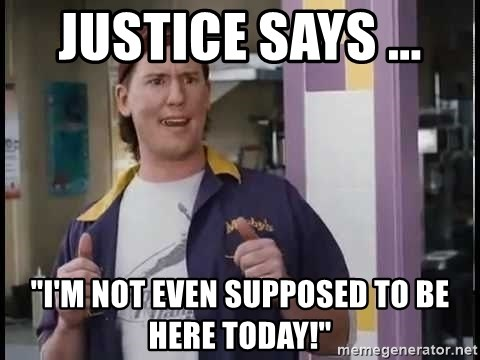 """Randal Graves Clerks 2 - JUSTICE SAYS ...  """"I'M NOT EVEN SUPPOSED TO BE HERE TODAY!"""""""