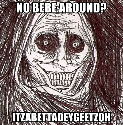 Shadowlurker - No Bebe Around? Itzabettadeygeetzoh