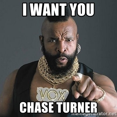 Mr T - I want you Chase Turner
