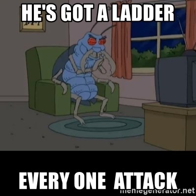 Family Guy Beetle - He's got a ladder  Every one  attack