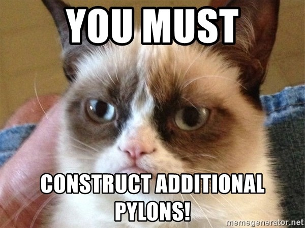 Angry Cat Meme - you must construct additional pylons!