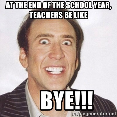 Creepy Smiling Cage  - at the end of the school year, teachers be like     bye!!!