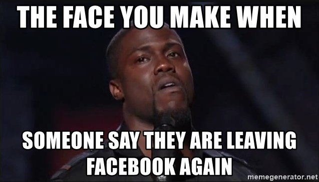 Kevin Hart Face - the face you make when  someone say they are leaving facebook again