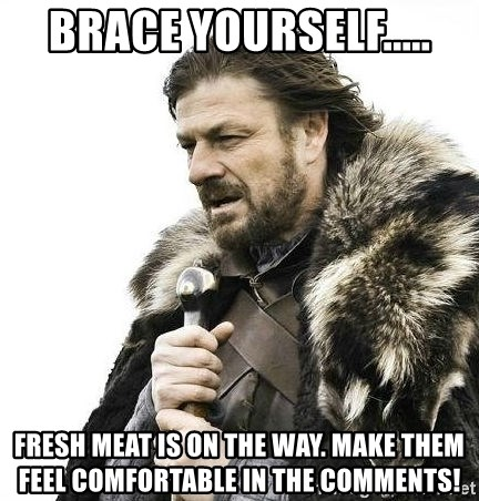 Brace yourself fresh meat is on the way make them feel brace yourself fresh meat is on the way make them feel comfortable in the comments brace your self the christmas commercials are coming solutioingenieria Images