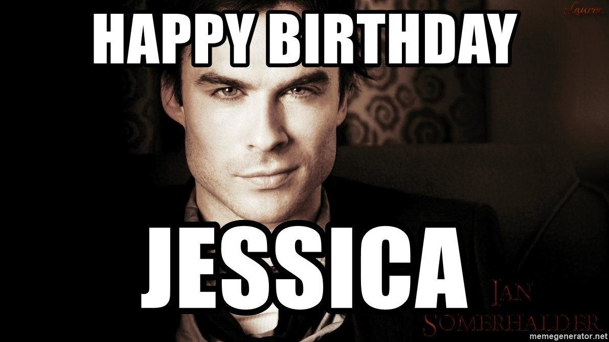 ian somerhalder hottness - Happy Birthday Jessica
