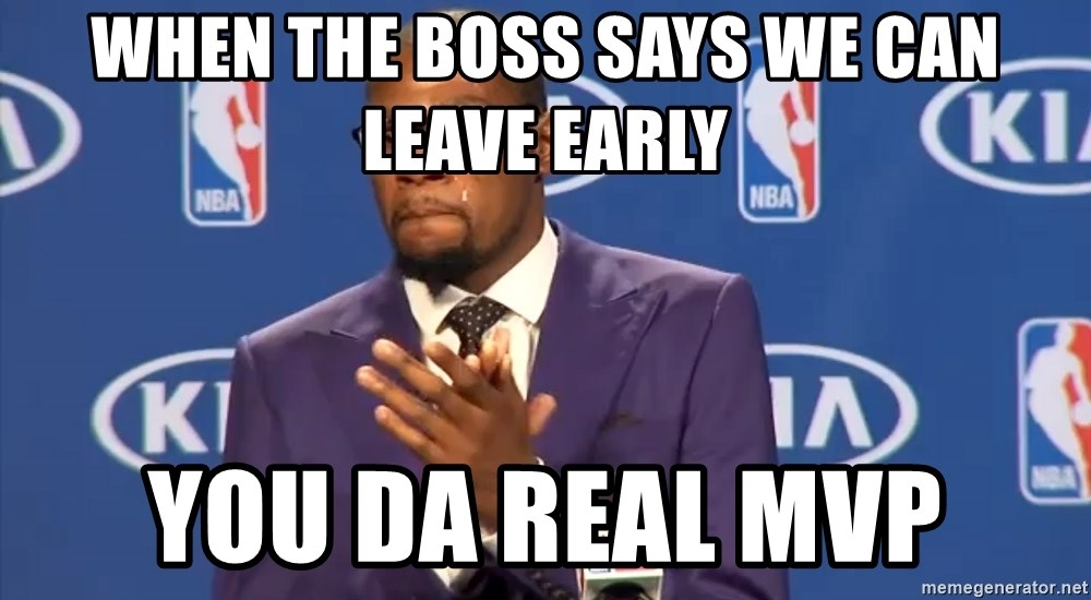 KD you the real mvp f - When the boss says we can leave early you da real mvp