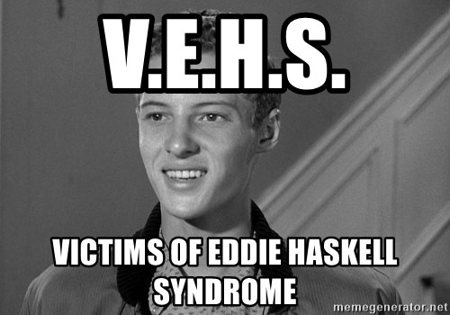 Eddie Haskell - V.E.H.S. Victims of eddie haskell Syndrome