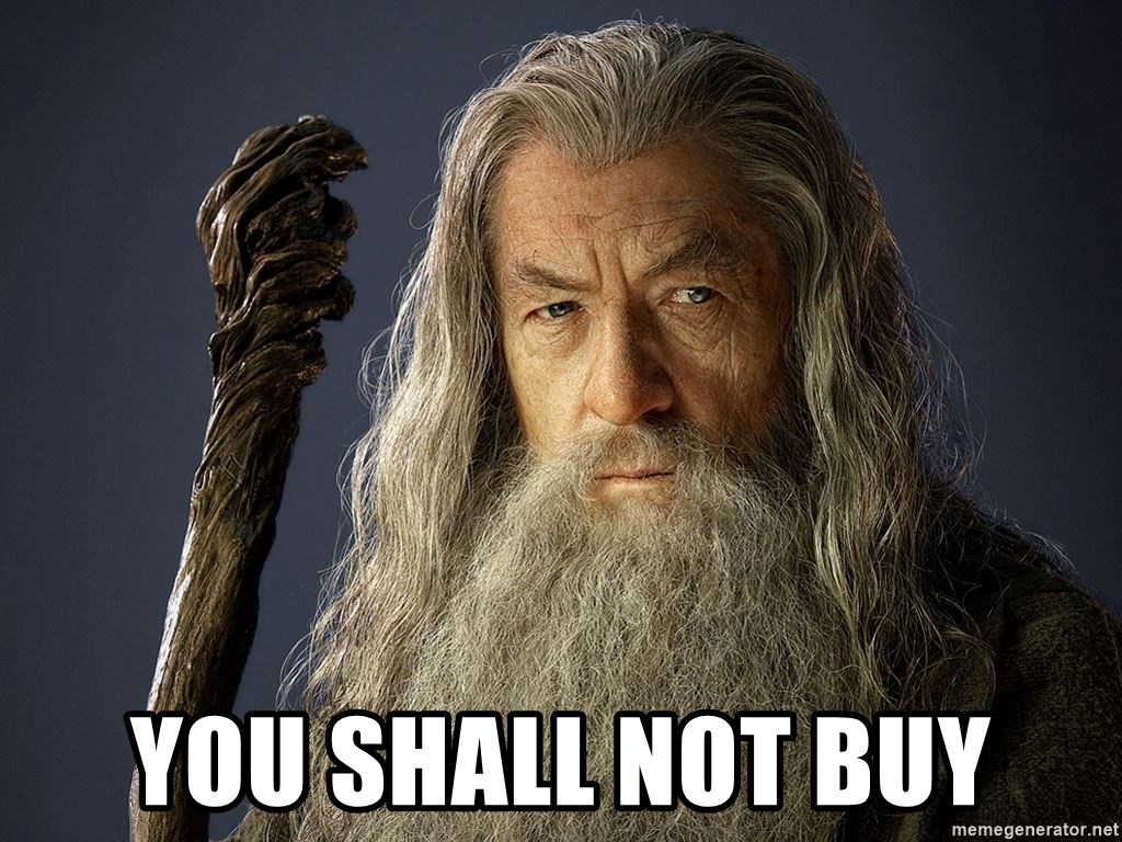 You Shall Not Buy Gandalf The Grey You Shall Not Pass Meme Generator